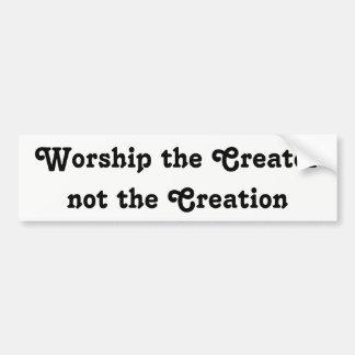 worship the creator not the creation bumper sticker