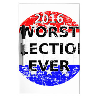 Worst Election Ever Dry Erase White Board