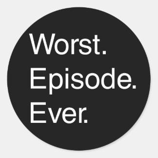 Worst Episode Ever Round Stickers