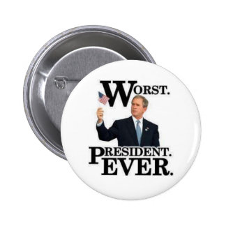 """Worst President Ever"" Pin! 6 Cm Round Badge"