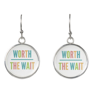 Worth the Wait - Adoption, Foster Care, New Baby Earrings