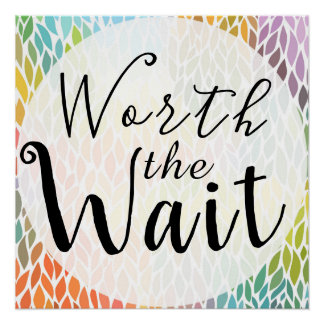 Worth the Wait - Adoption, Foster Care, New Baby Poster