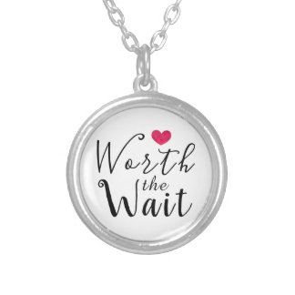 Worth the Wait - Adoption, Foster Care, New Baby Silver Plated Necklace