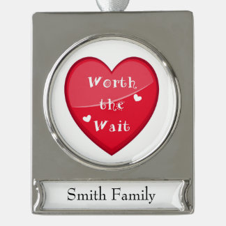 Worth the Wait - Adoption - New Baby Silver Plated Banner Ornament