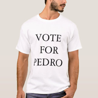 wote for pedro T-Shirt