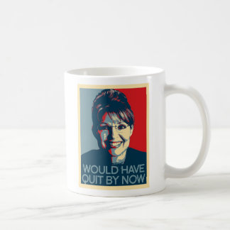 Would Have Quit by Now coffee mug