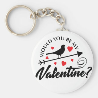 Would You BE My Valentine Key Ring