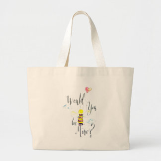 Would You Bee Mine Jumbo Tote Bag