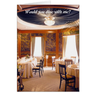 Would you dine with me? - Greeting Card