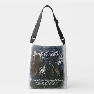 Wouldn't you say my collection's complete? crossbody bag