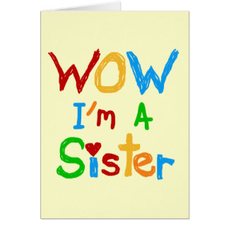 WOW I'm a Sister T-shirts and GIfts Card