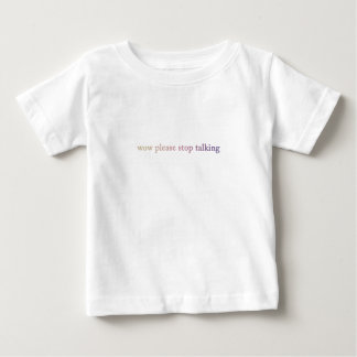 Wow Please Stop Talking Tee Shirt