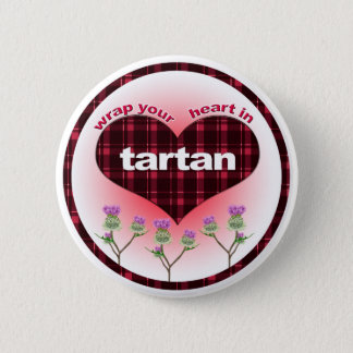 Wrap Your heart in Tartan 6 Cm Round Badge