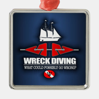 Wreck Diving (What Could Possibly Go Wrong?) Metal Ornament