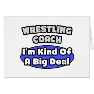 Wrestling Coach...Big Deal Card