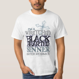 wretched black hearted sinner saved by grace T-Shirt