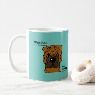 Wrinkles merely indicate smiles coffee mug