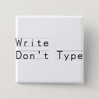 Write Don't Type 15 Cm Square Badge