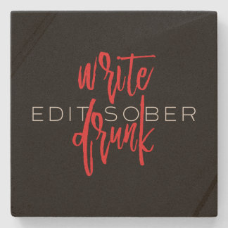 Write Drunk Edit Sober (red and white) Stone Beverage Coaster