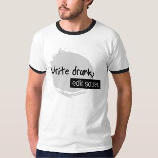Write Drunk; Edit Sober. T-Shirt