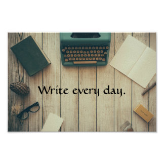 Write every day. Motivational poster