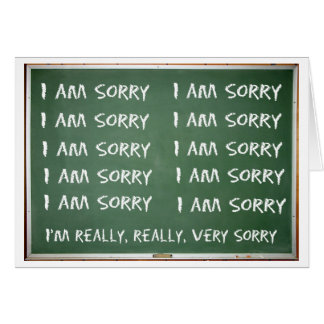 Write 'I am Sorry' 10 times on the board Note Card