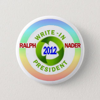 Write-In Ralph Nader for President 2012 6 Cm Round Badge