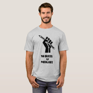 Write Is Might T-Shirt