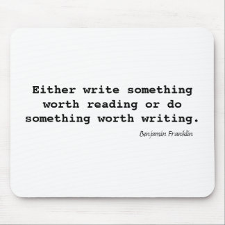 Write Something Worth Reading Mouse Pad
