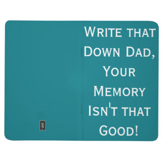 Write That Down Dad! Memory notepad Journal