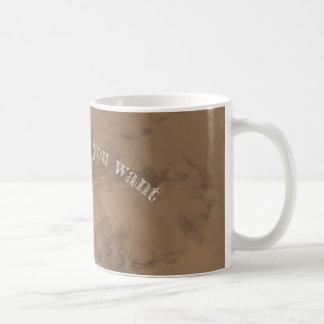 Write what you want coffee mug