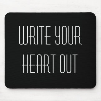 Write Your Heart Out Mouse Pad