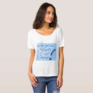 Write your own happily ever after tee