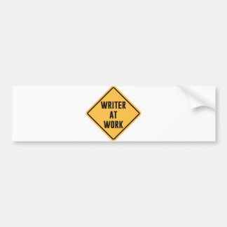 Writer at Work Working Caution Sign Bumper Sticker