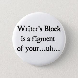 Writer's block 6 cm round badge