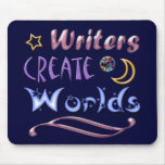 Writers Create Worlds Mousepad