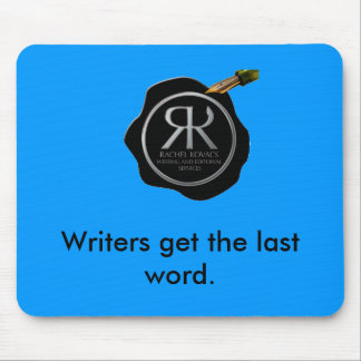 Writers get the last word. mouse pad