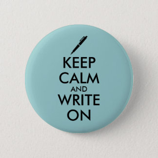Writers Gifts Keep Calm and Write On Pen Custom 6 Cm Round Badge