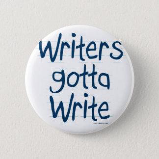 Writer's Gotta Write 6 Cm Round Badge