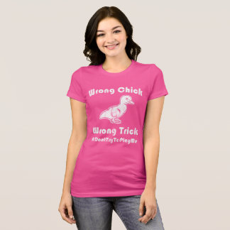 Wrong Chick; Wrong Trick Women's Distressed Tee