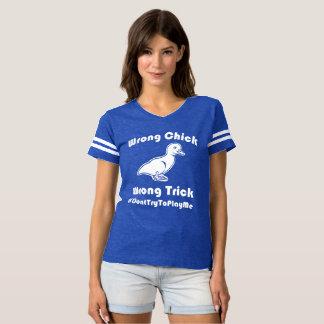 Wrong Chick; Wrong Trick Women's T-shirt