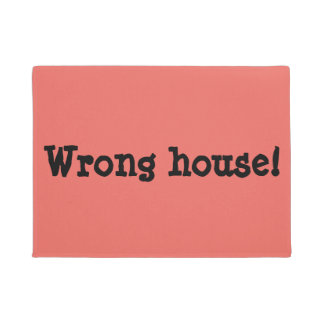 """Wrong house!"" Funny Rude Doormat"