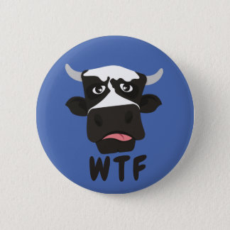 WTF Cow 6 Cm Round Badge