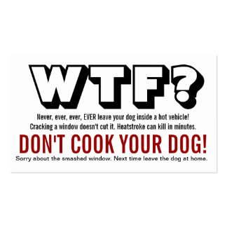 WTF? Dog Left in Hot Car Warning Double-Sided Standard Business Cards (Pack Of 100)