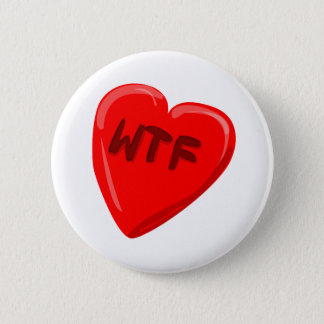 WTF Heart 6 Cm Round Badge