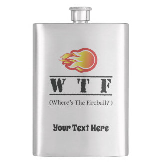 WTF - Where's the Fireball? Hip Flask
