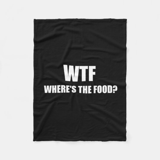 WTF Wheres The Food Fleece Blanket