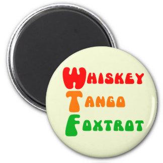 WTF Whiskey Tango Foxtrot fun acronym lettering 6 Cm Round Magnet