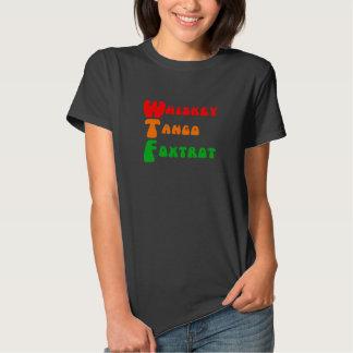 WTF Whiskey Tango Foxtrot fun acronym lettering Tee Shirts