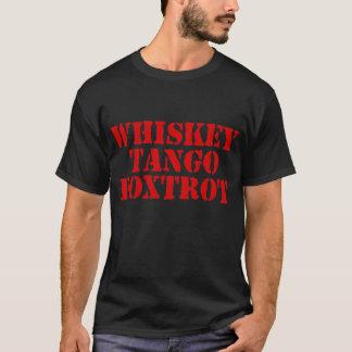 WTF - Whiskey Tango Foxtrot T-Shirt